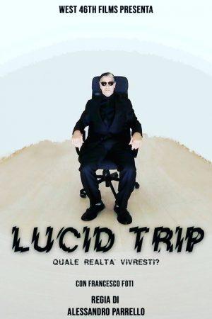 Lucid Trip - Regia Alessandro Parrello